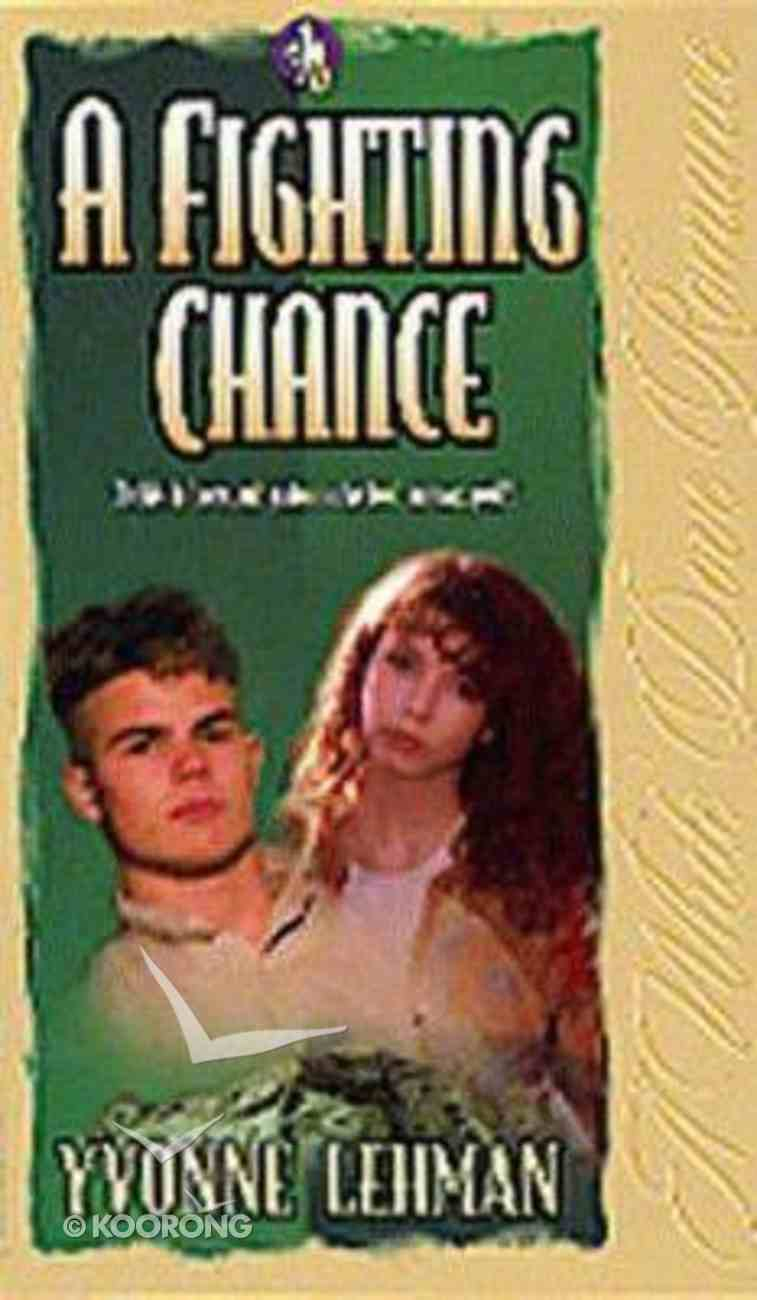 A Fighting Chance (#05 in White Dove Romance Series) Paperback