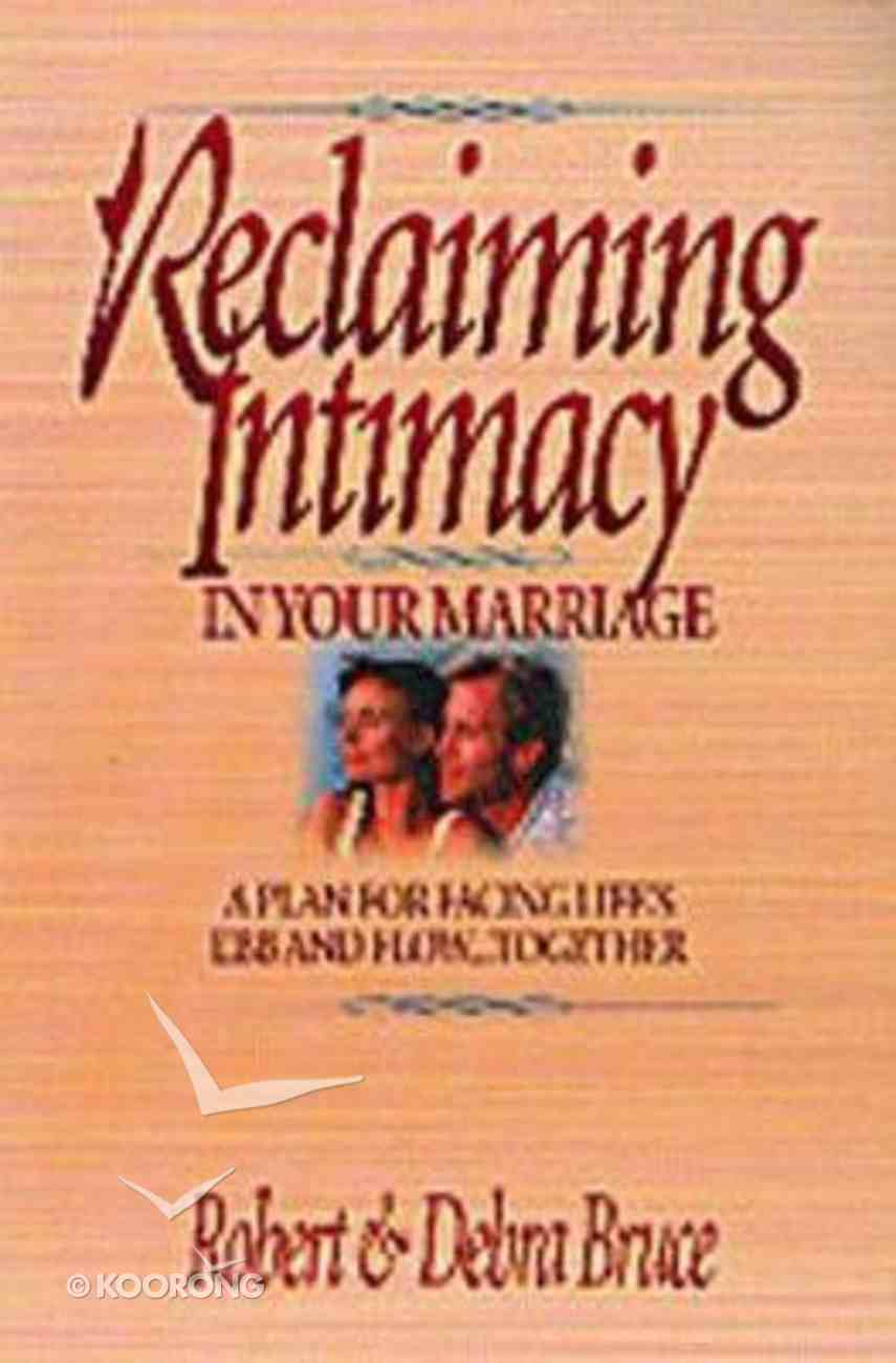 Reclaiming Intimacy in Your Marriage Paperback