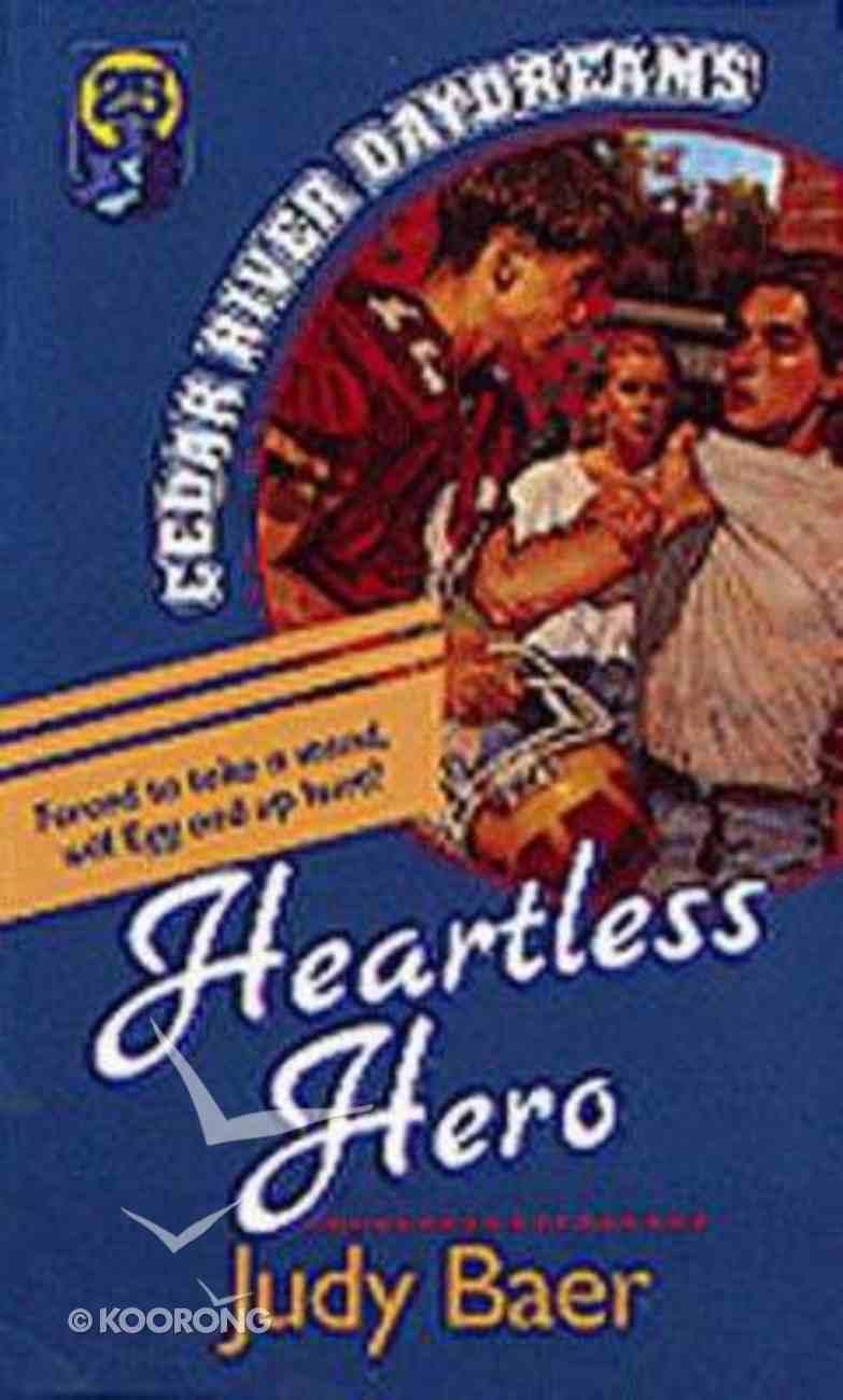 Heartless Hero (#25 in Cedar River Daydreams Series) Paperback