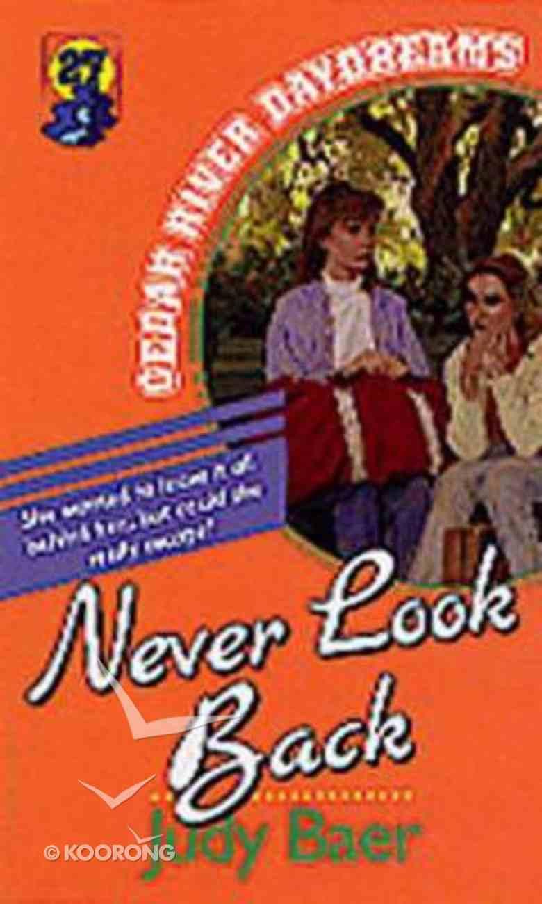 Never Look Back (#27 in Cedar River Daydreams Series) Paperback