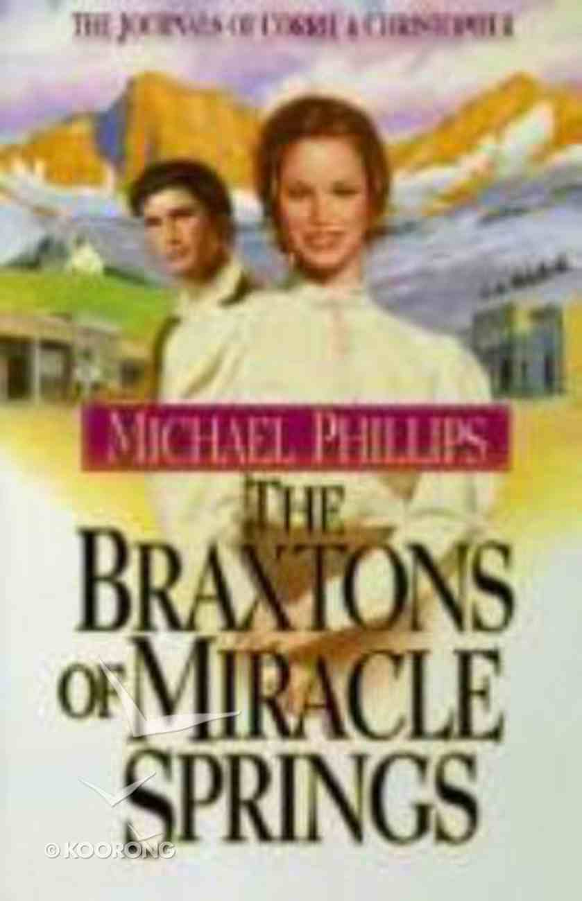 The Braxtons of Miracle Springs (#01 in Journals Of Corrie & Christopher Series) Hardback