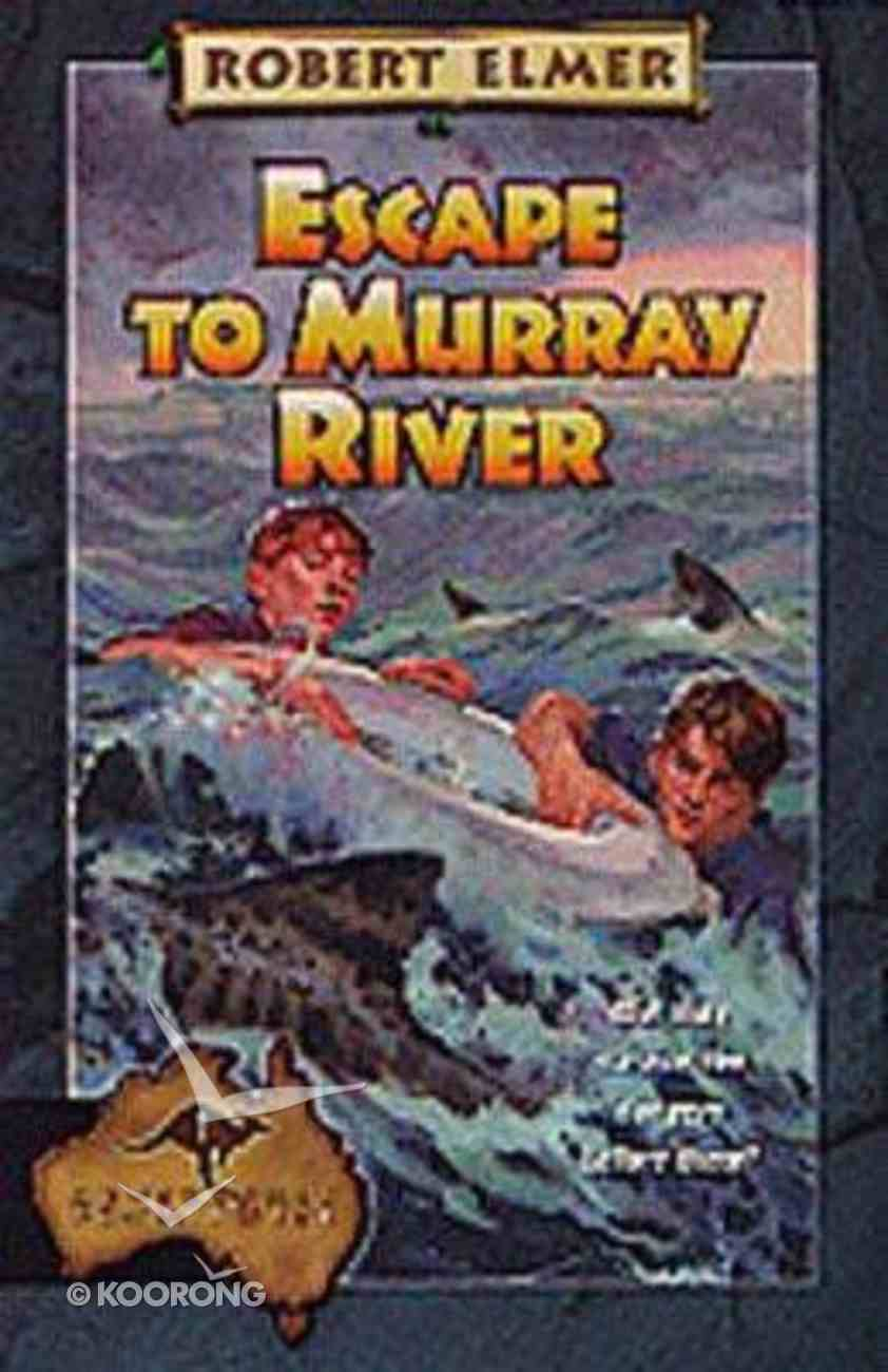 Escape to Murray River (#01 in Adventures Downunder Series) Paperback