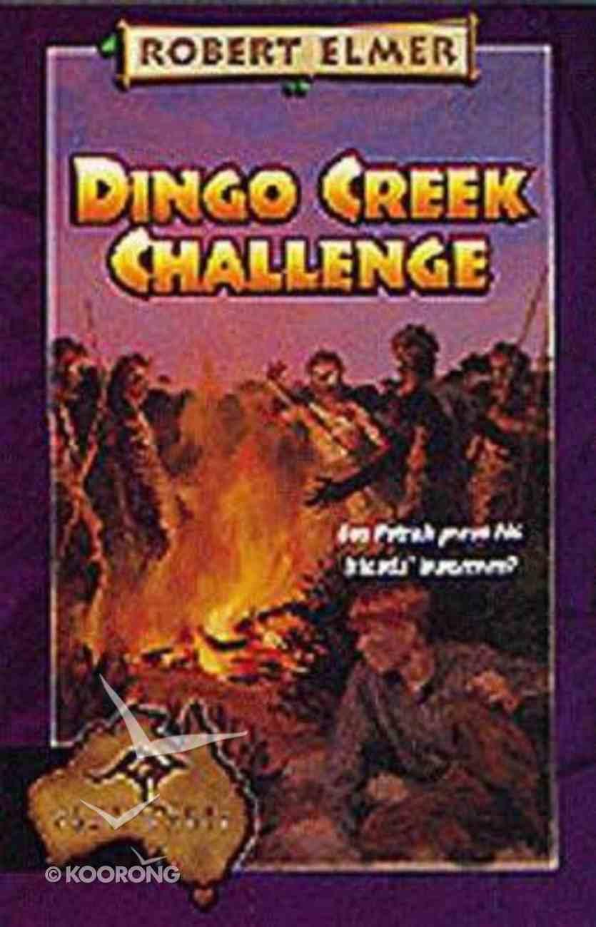 Dingo Creek Challenge (#04 in Adventures Downunder Series) Paperback