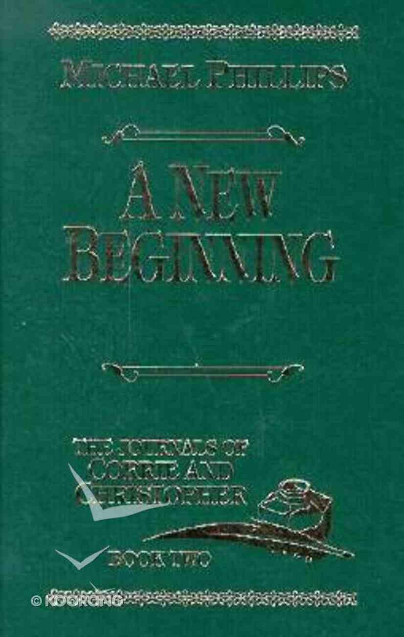 A New Beginning (#02 in Journals Of Corrie & Christopher Series) Hardback