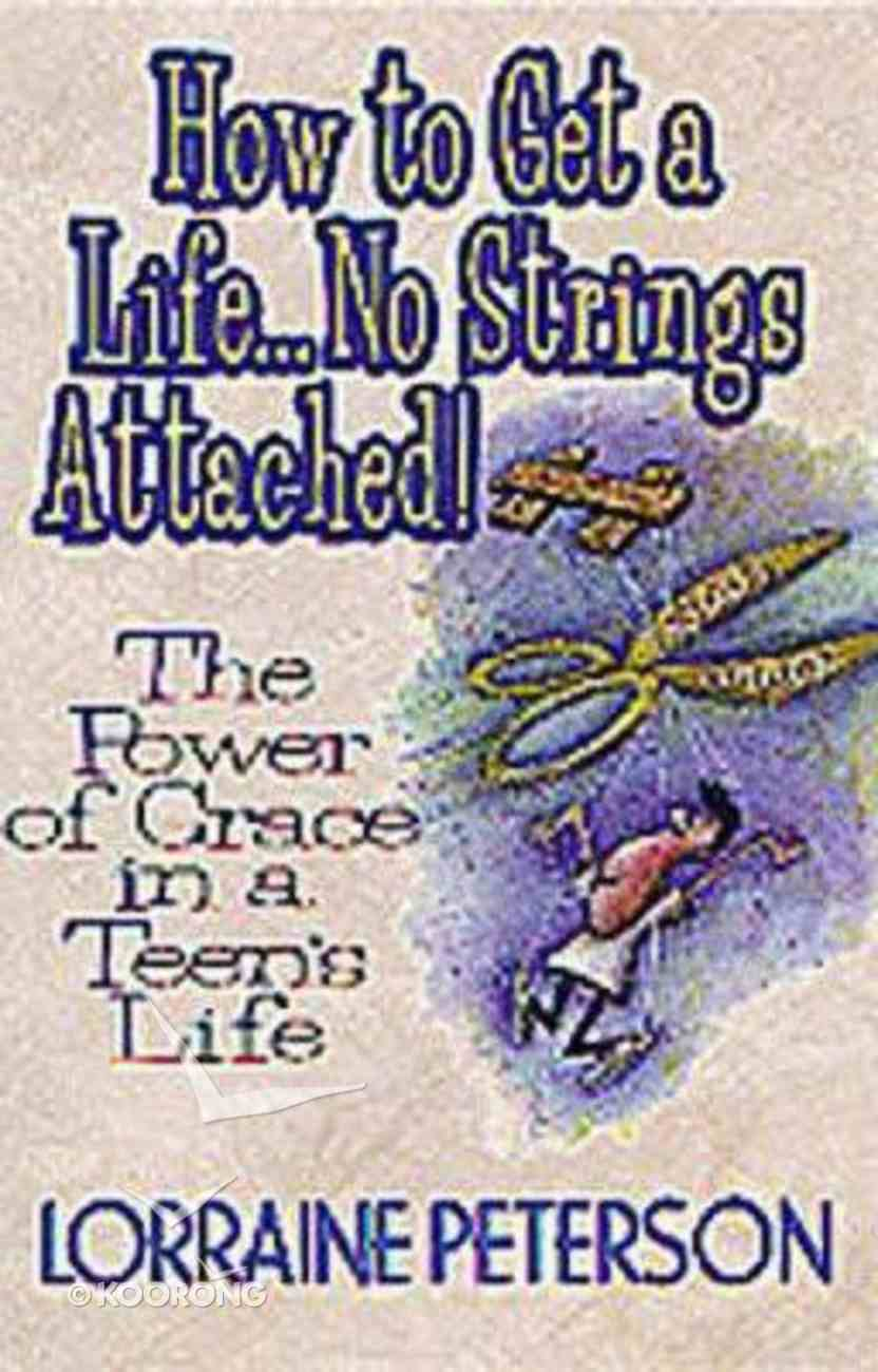 How to Get a Life: No Strings Attached! Paperback