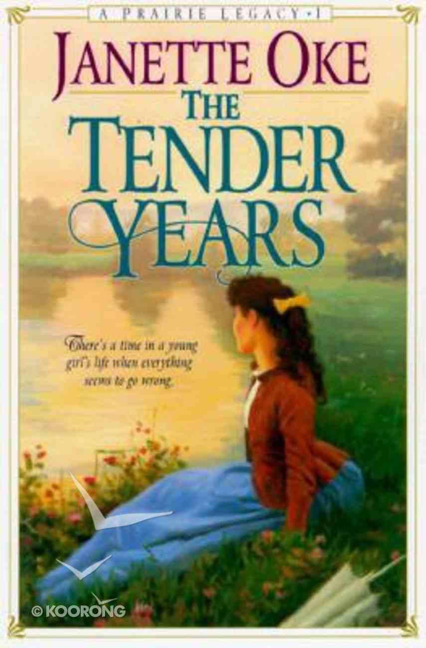 The Tender Years (#01 in Prairie Legacy Series) Hardback