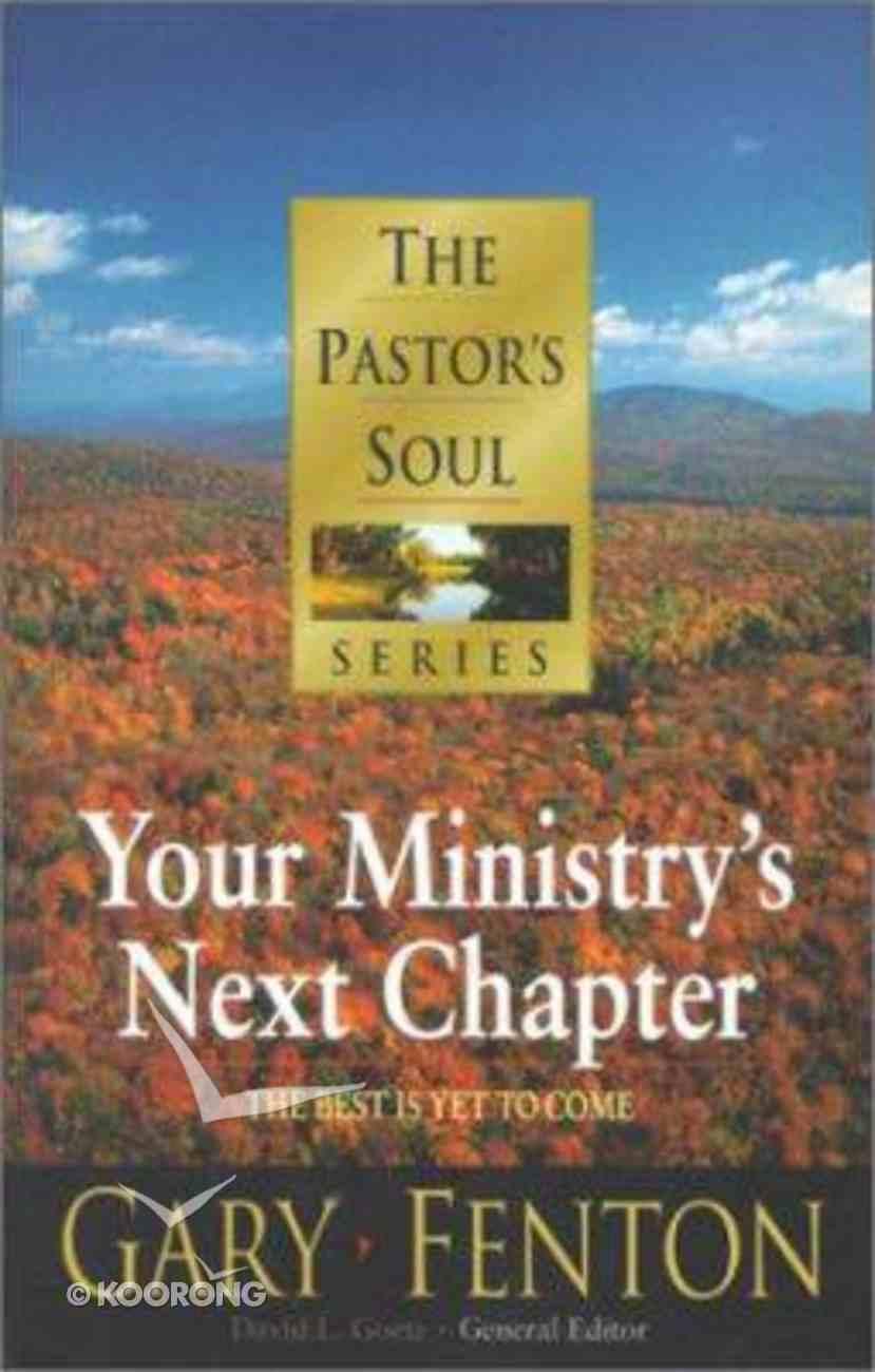 Pastor's Soul: Your Ministry's Next Chapter Hardback
