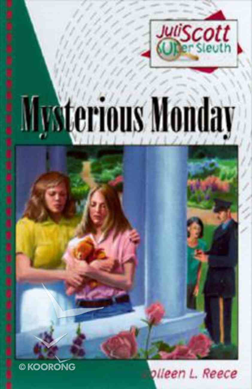 Juli Scott #01: Mysterious Monday (#01 in Julie Scott Super Sleuth Series) Paperback