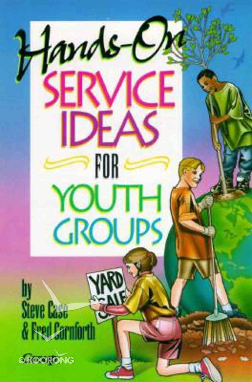 Hands on Service Ideas For Youth Groups Paperback