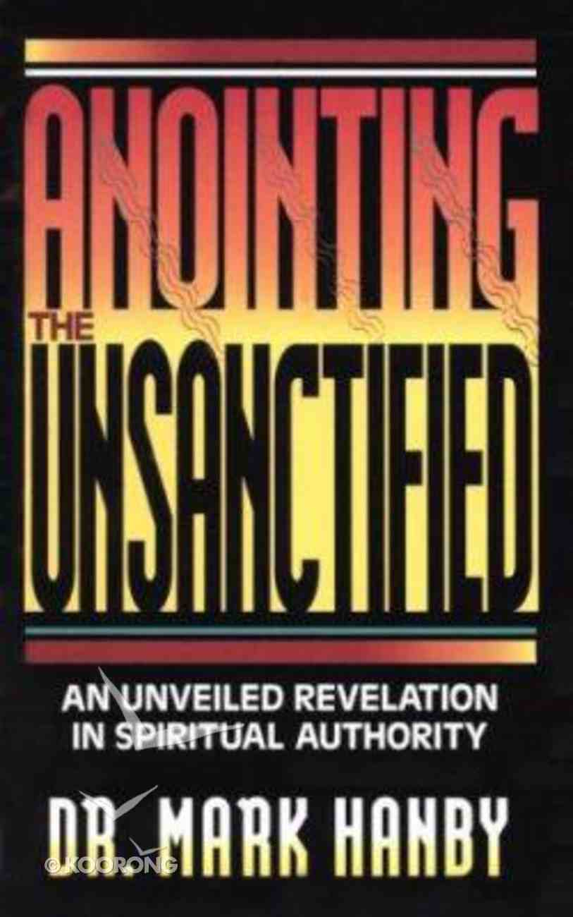 Anointing the Unsanctified Paperback