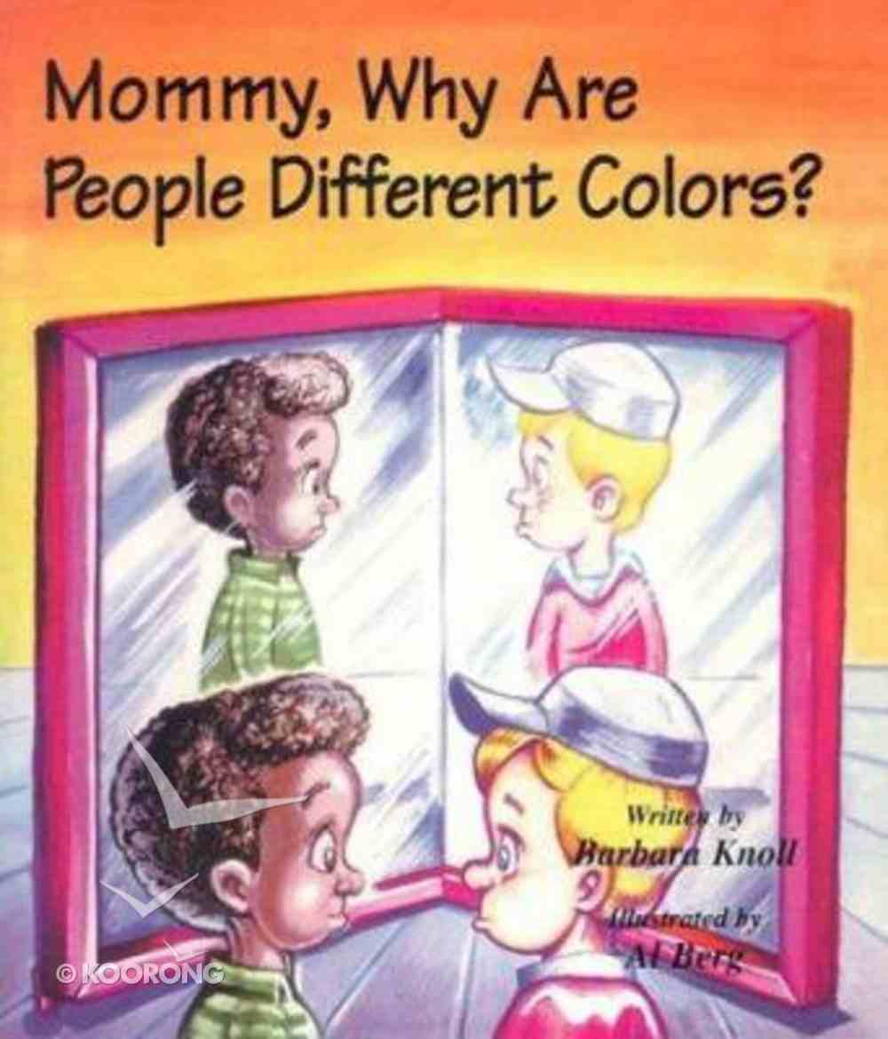 Mommy, Why Are People Different Colors? (Mommy Why Series) Paperback