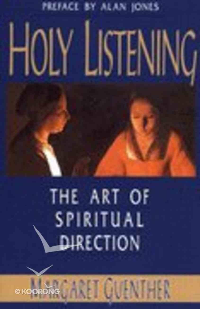 Holy Listening: Art of Spiritual Direction Paperback
