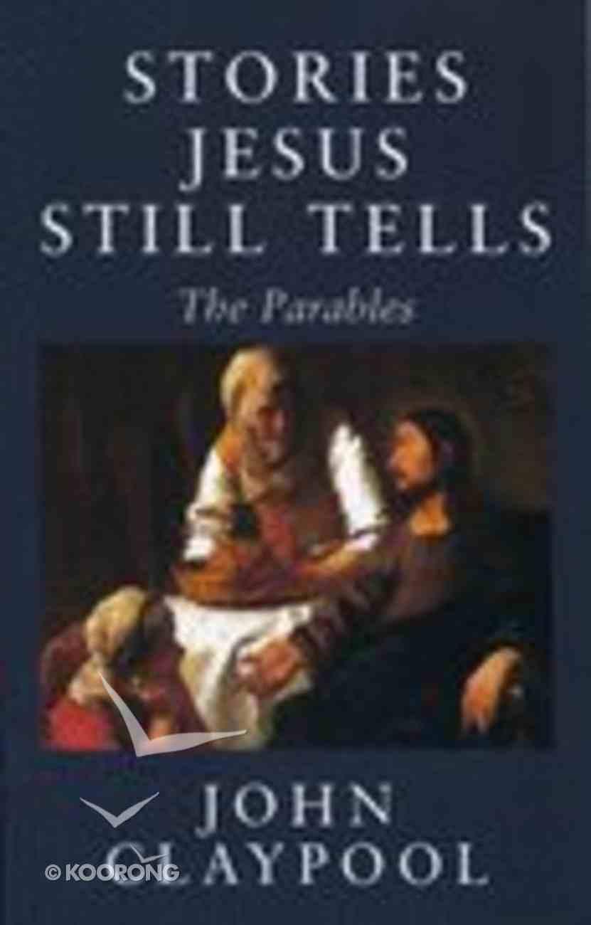 Stories Jesus Still Tells (2nd Edition) Paperback