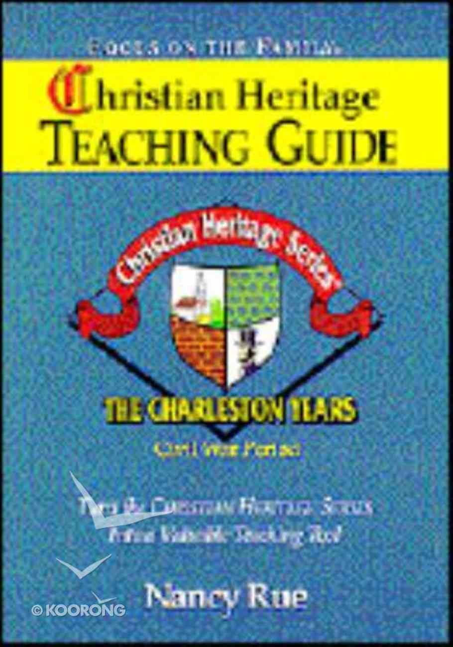 Charleston Years (Christian Heritage Teacher's Guide Series) Paperback