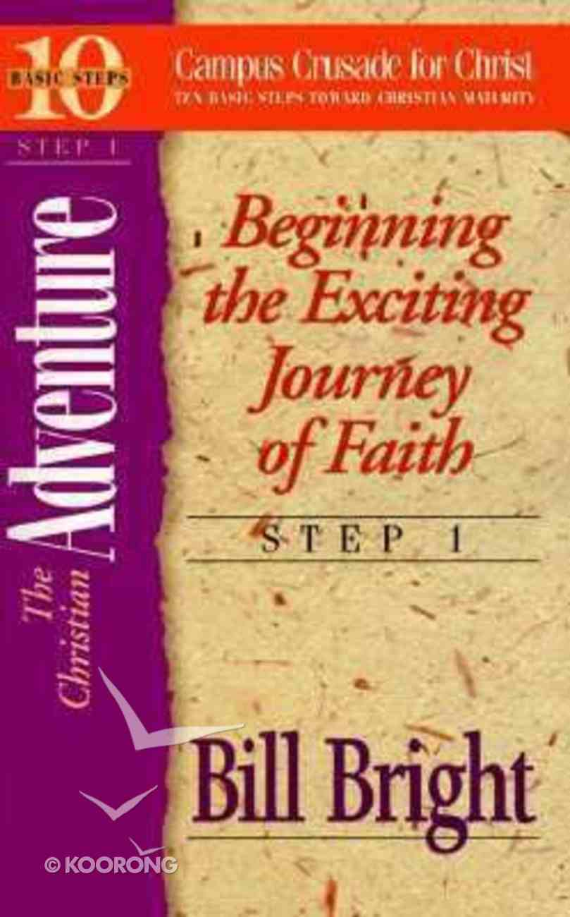 Christian Adventure, The: Beginning the Exciting Journey of Faith (#01 in 10 Basic Steps Series) Paperback