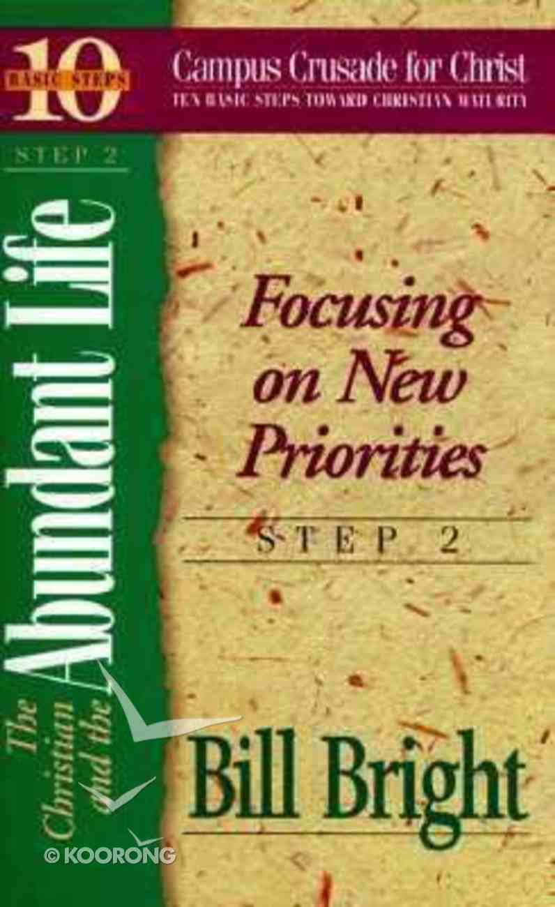 Christian and the Abundant Life, The: Focusing on New Priorities (#02 in 10 Basic Steps Series) Paperback