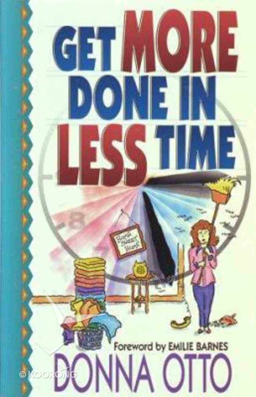 Get More Done in Less Time Paperback
