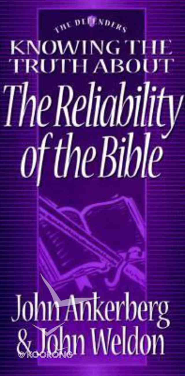 Knowing the Truth: The Reliability of the Bible Paperback