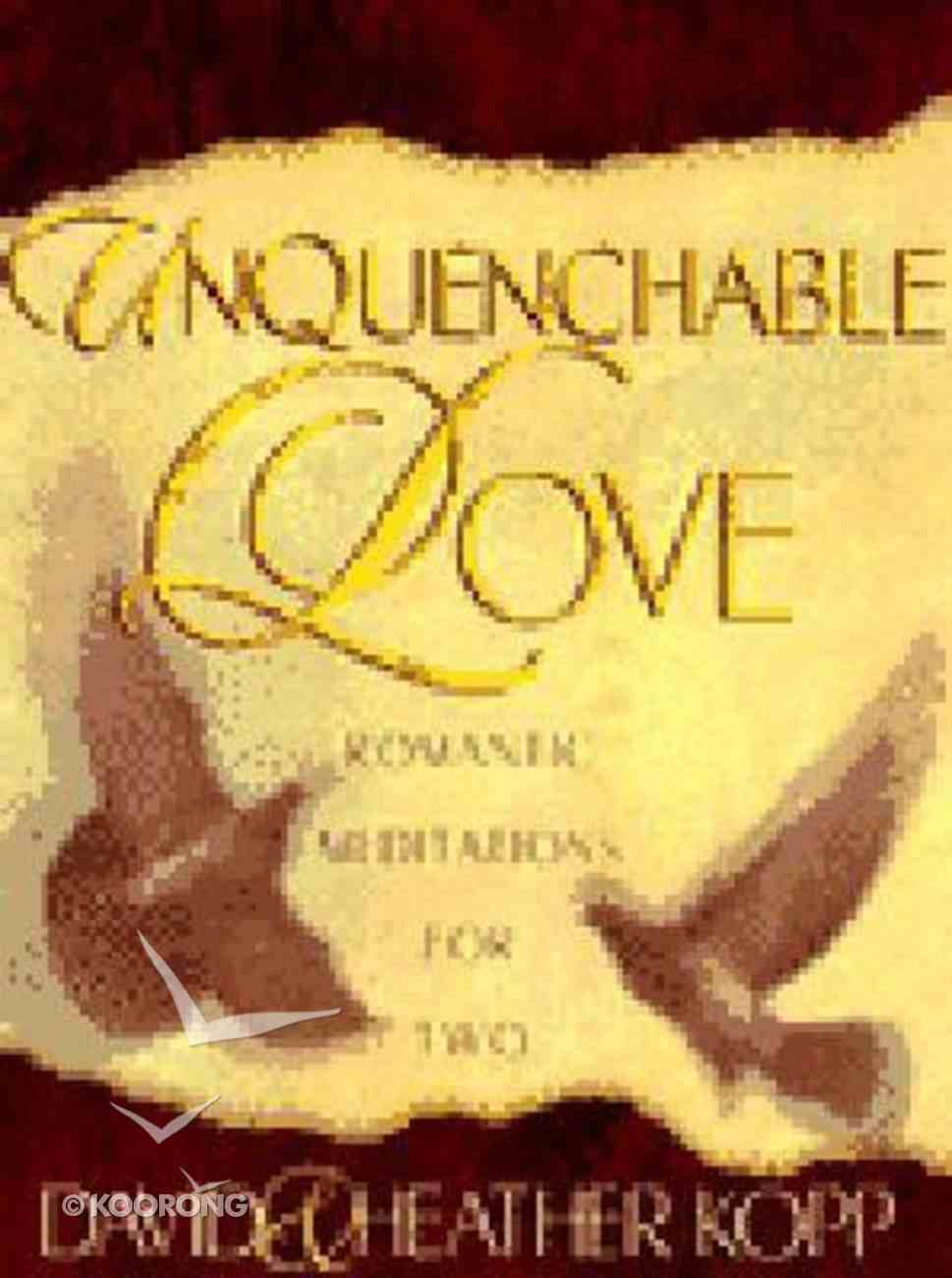 Unquenchable Love Paperback