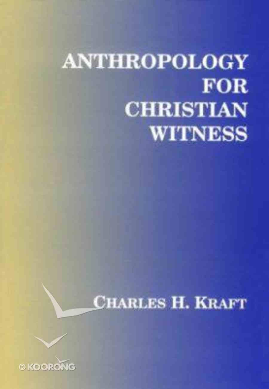 Anthropology For Christian Witness Paperback