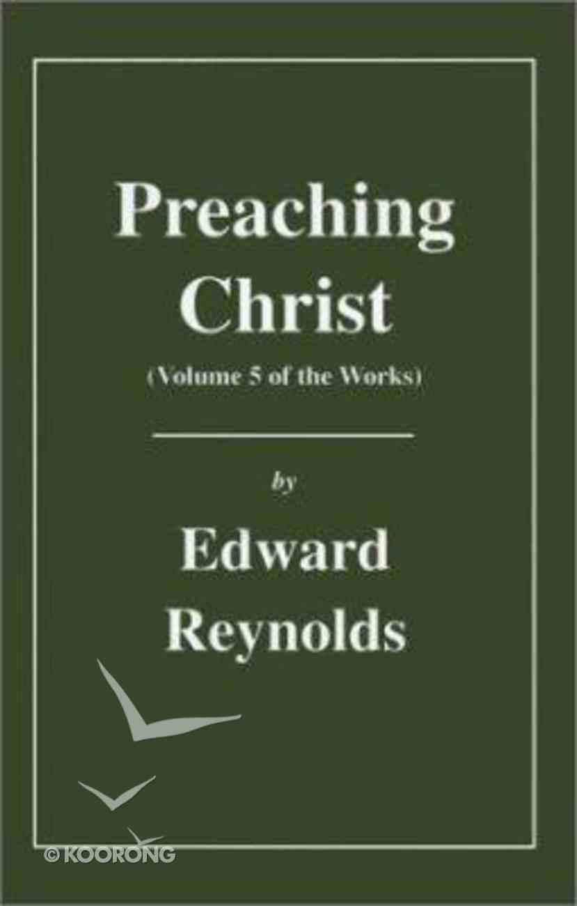 Preaching Christ (Vol 5) Hardback