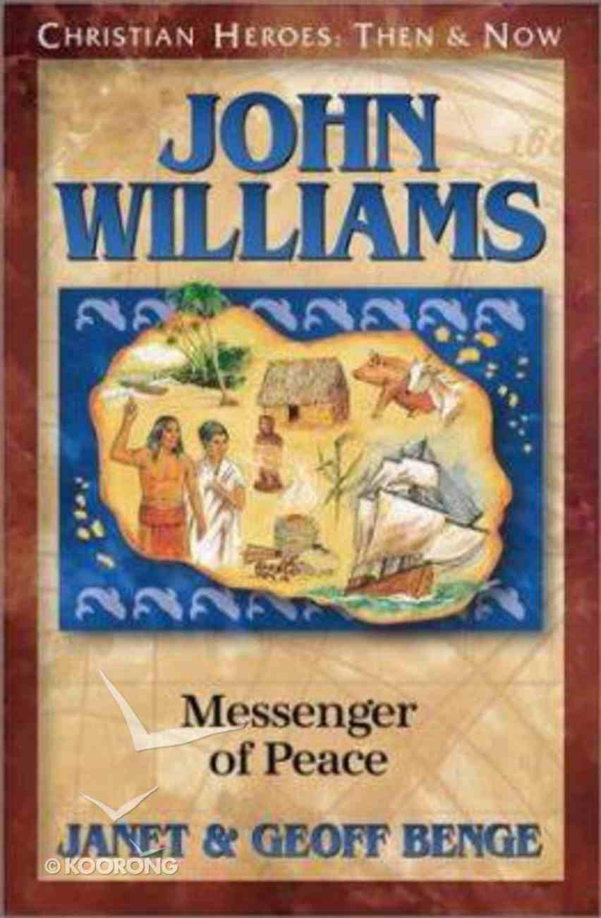 John Williams (Christian Heroes Then & Now Series) Paperback
