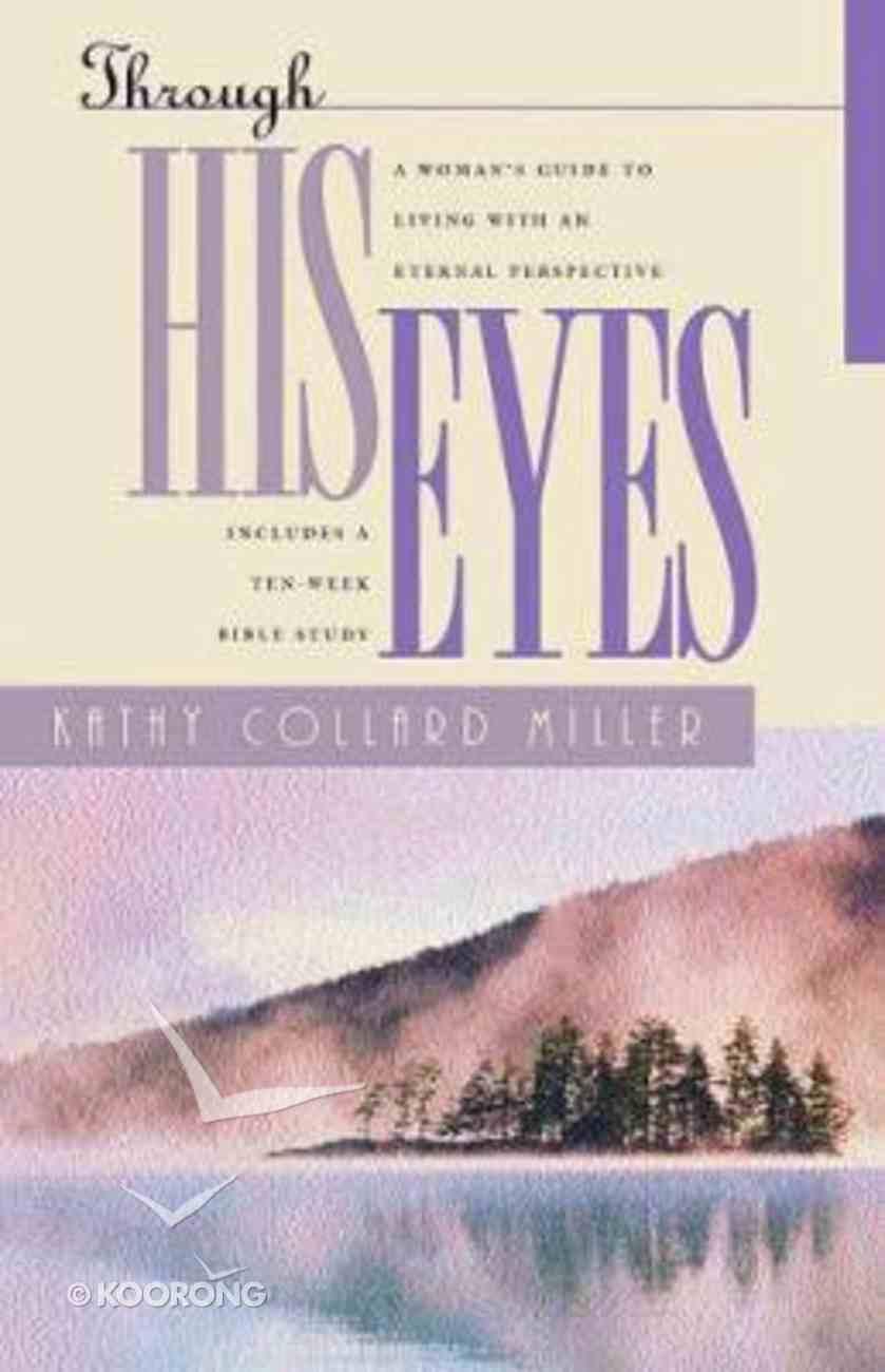 Through His Eyes Paperback