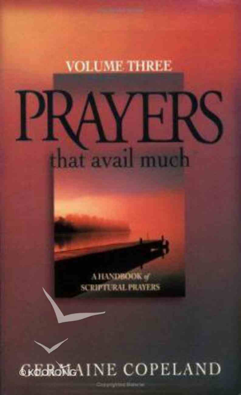 Prayers That Avail Much (Volume 3) (Prayers That Avail Much Series) Paperback