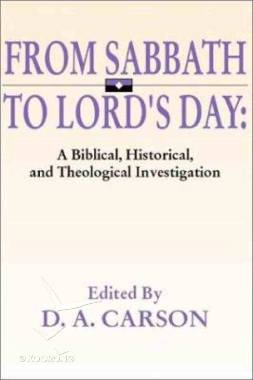 From Sabbath to the Lord's Day Paperback