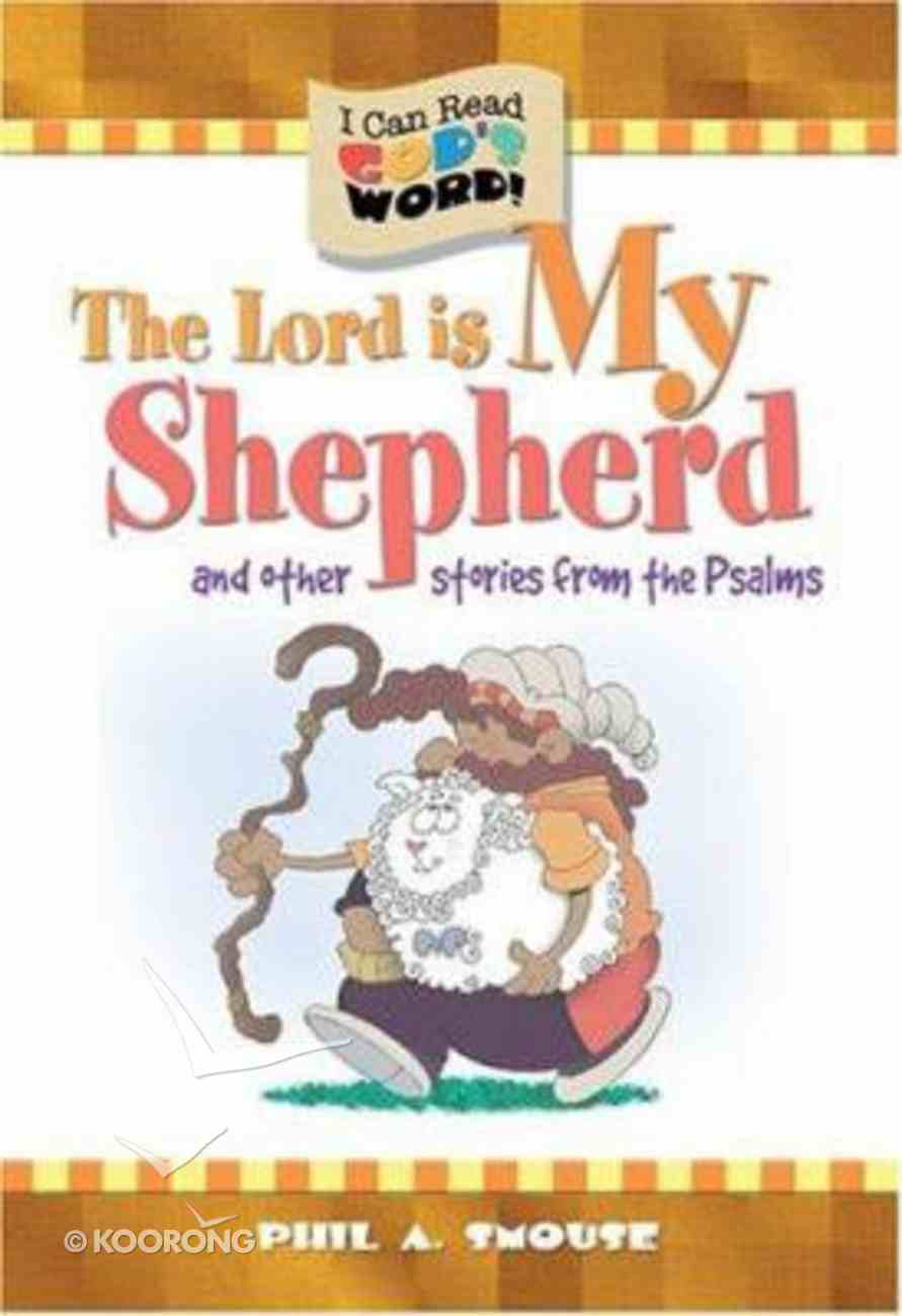The Lord is My Shepherd (I Can Read God's Word Series) Paperback