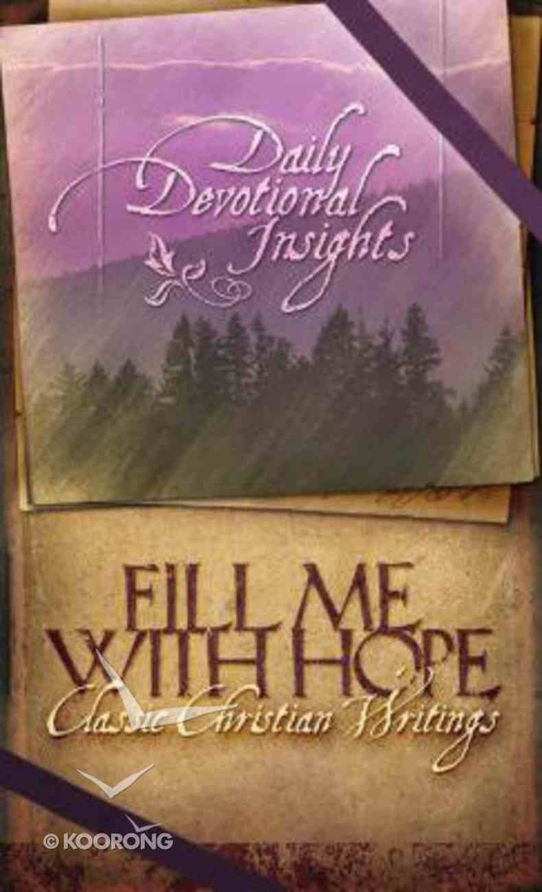 Fill Me With Hope (Daily Devotional Insights Series) Paperback