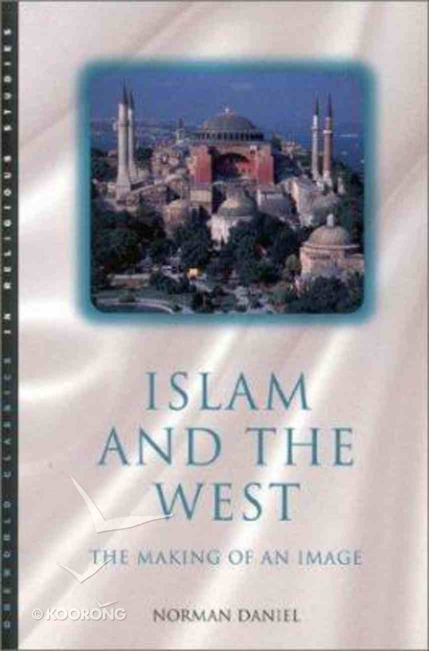 Islam and the West: The Making of An Image Paperback