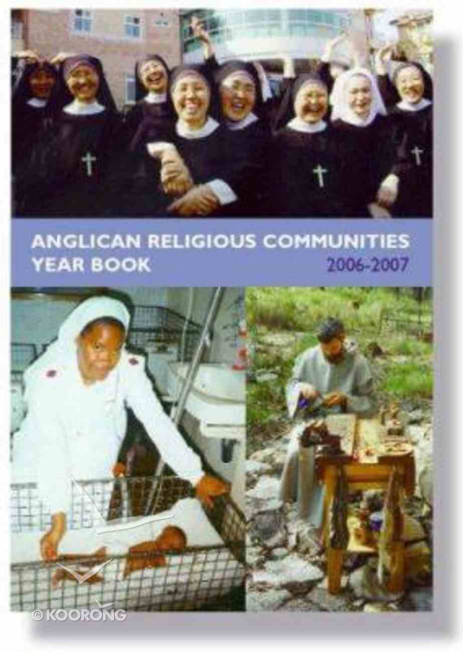 Anglican Religious Communities Year Book 2006-2007 Paperback