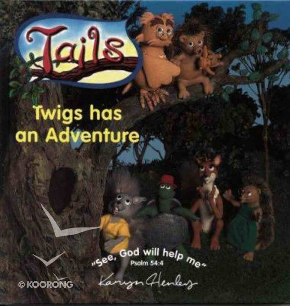 Twigs Has An Adventure (Tails Series) Hardback