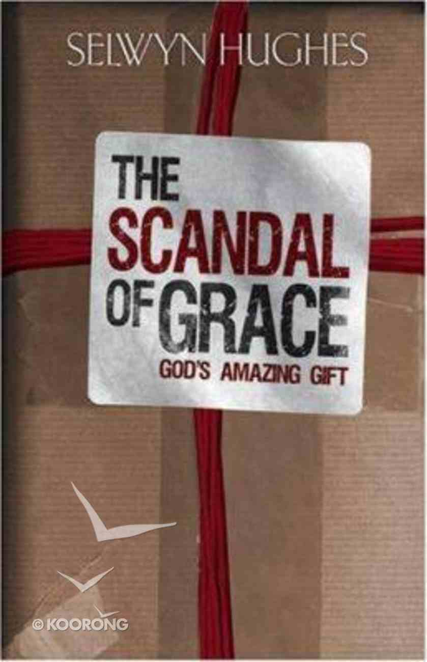 The Scandal of Grace Hardback