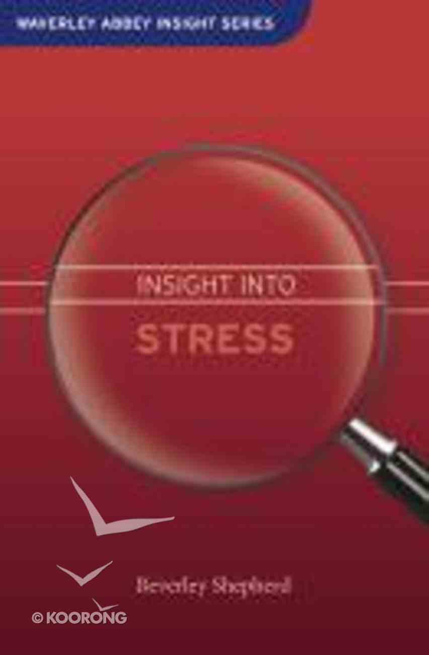 An Insight Into Stress (Waverley Abbey Insight Series) Hardback