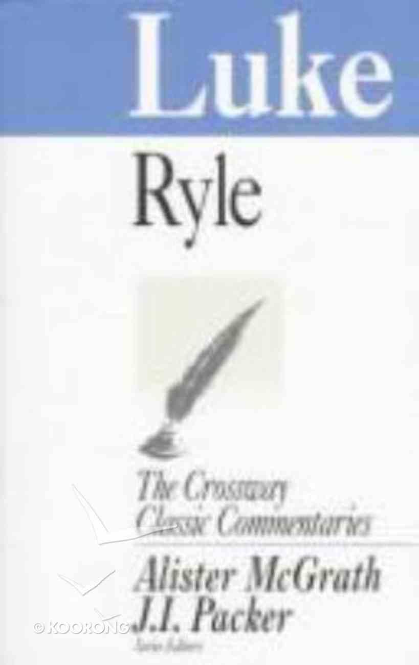 Luke (Crossway Classic Commentaries Series) Paperback