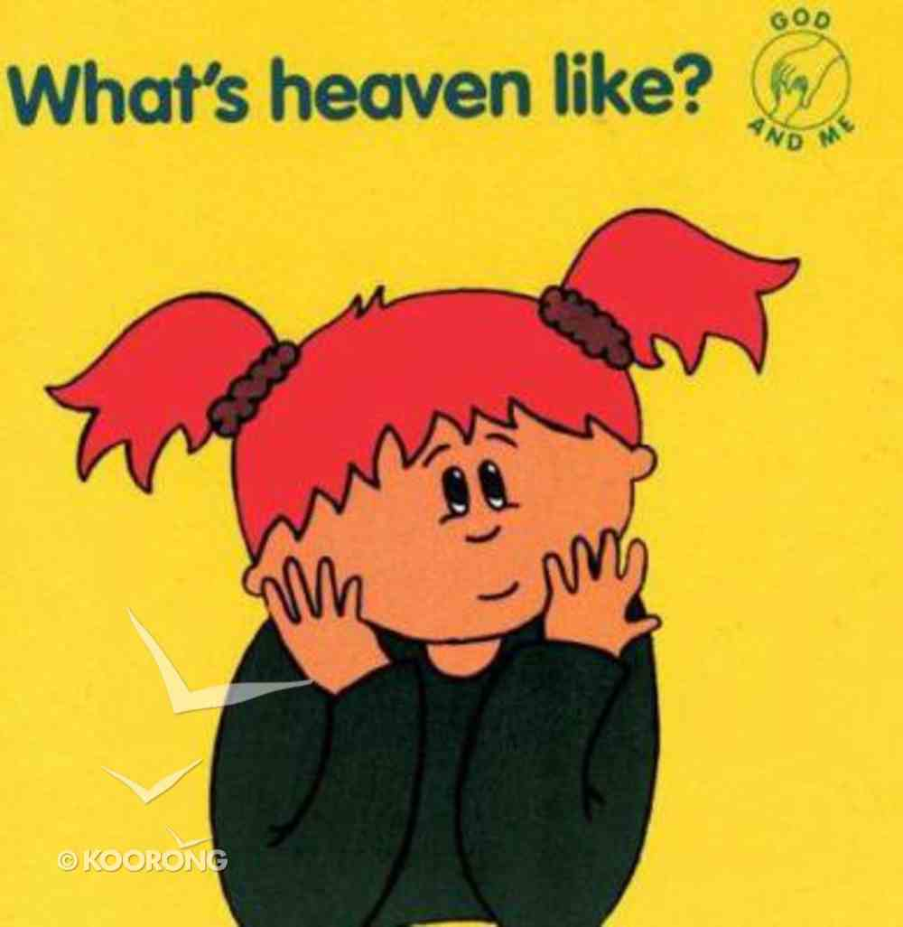 What's Heaven Like? (God And Me Series) Paperback