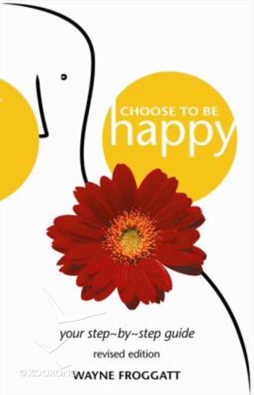 Choose to Be Happy Paperback