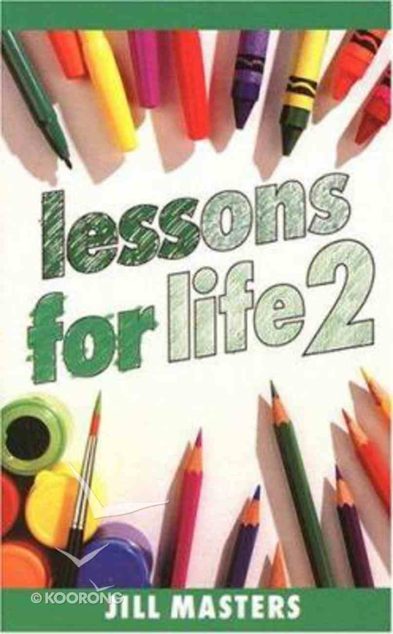 Lessons For Life 2 Paperback