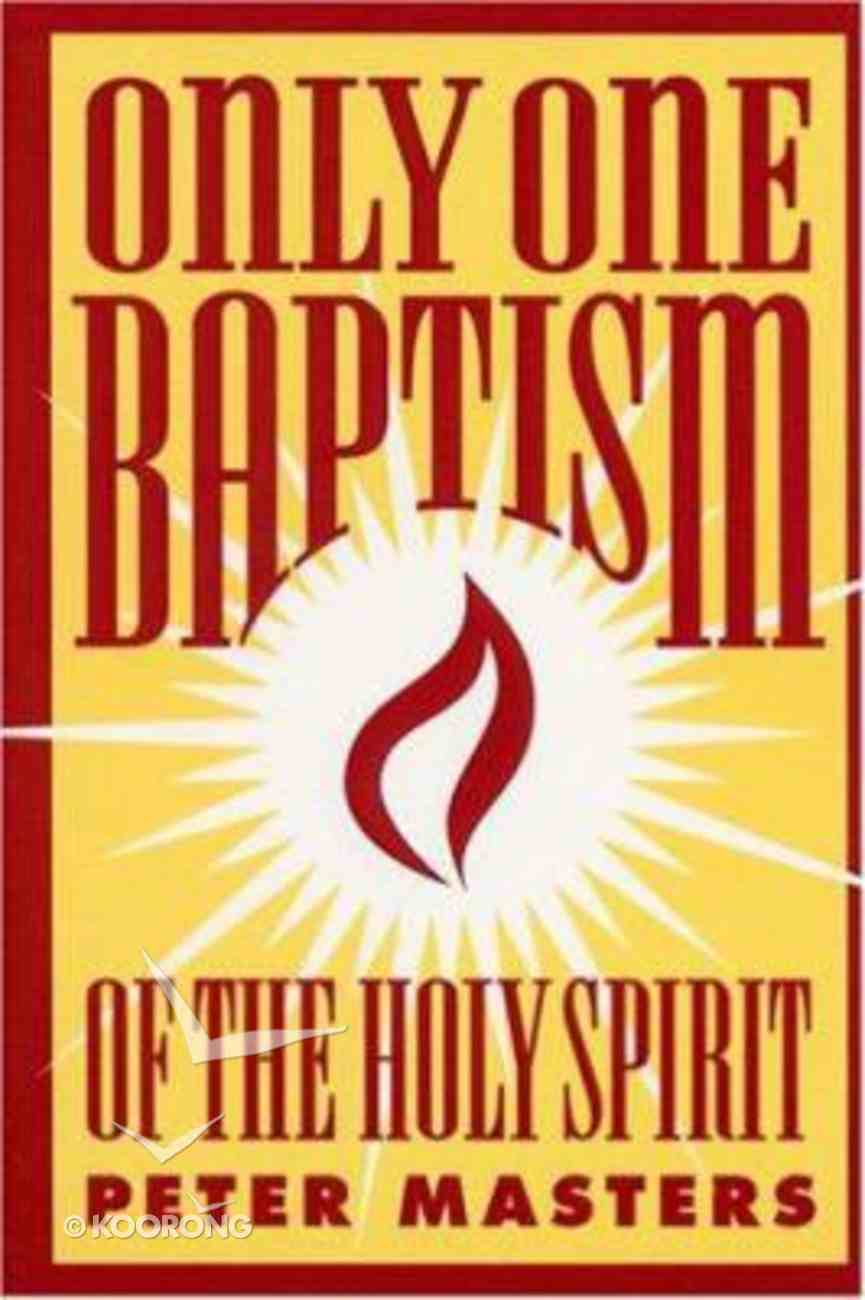 Only One Baptism of the Holy Spirit Paperback