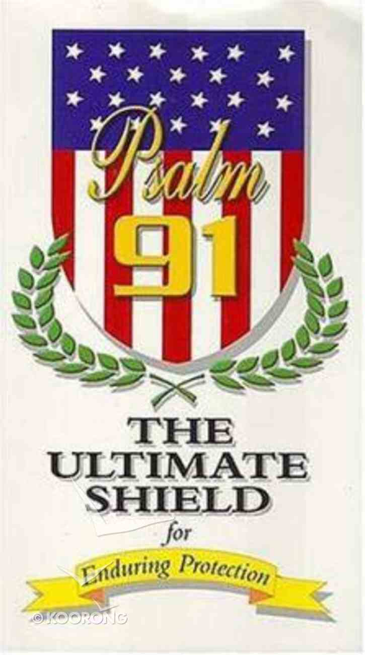 Psalm 91: The Ultimate Shield For Enduring Protection Paperback