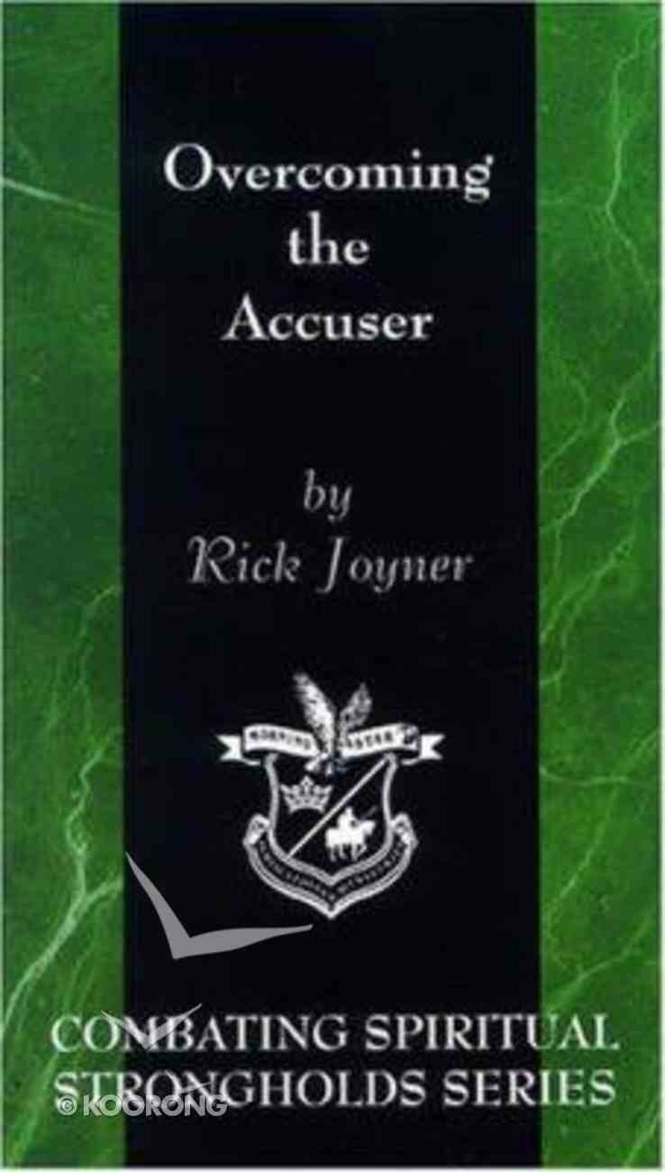 Combating Spiritual Strongholds: Overcoming the Accuser Paperback