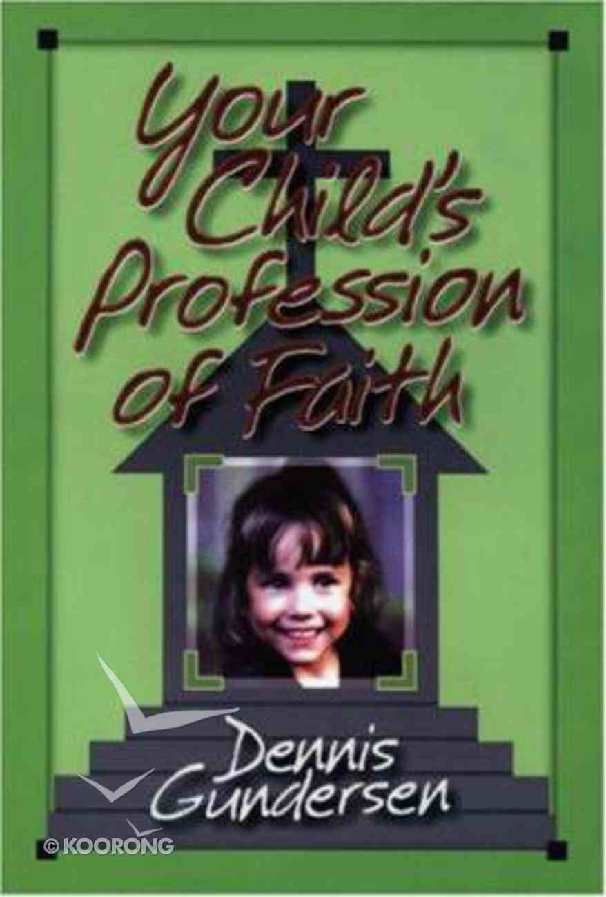 Your Child's Profession of Faith Paperback