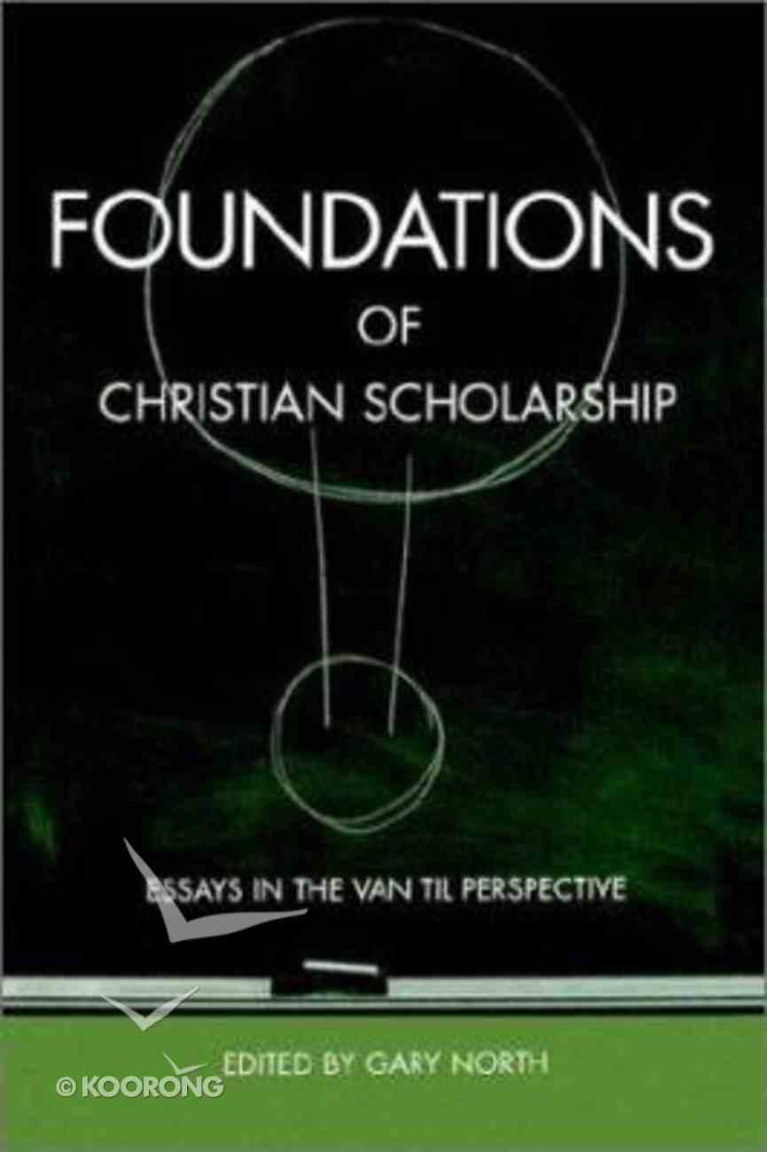 Foundations of Christian Scholarship Hardback