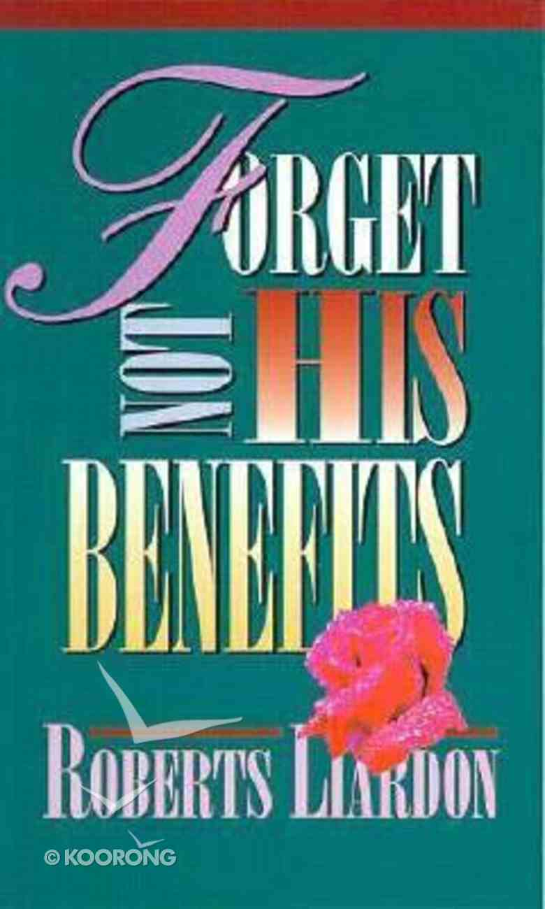 Forget Not His Benefits Paperback