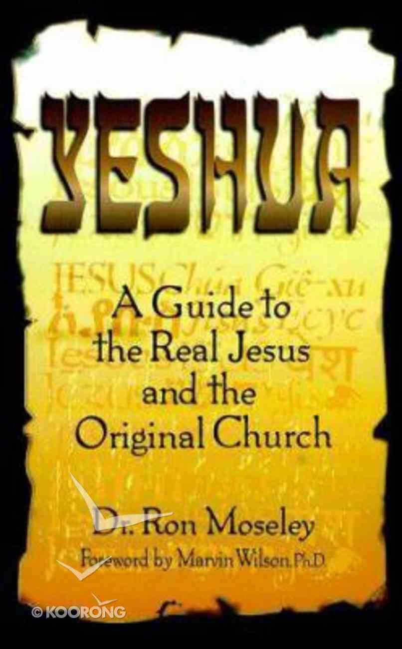 Yeshua: Guide to Real Jesus & Original Church Paperback