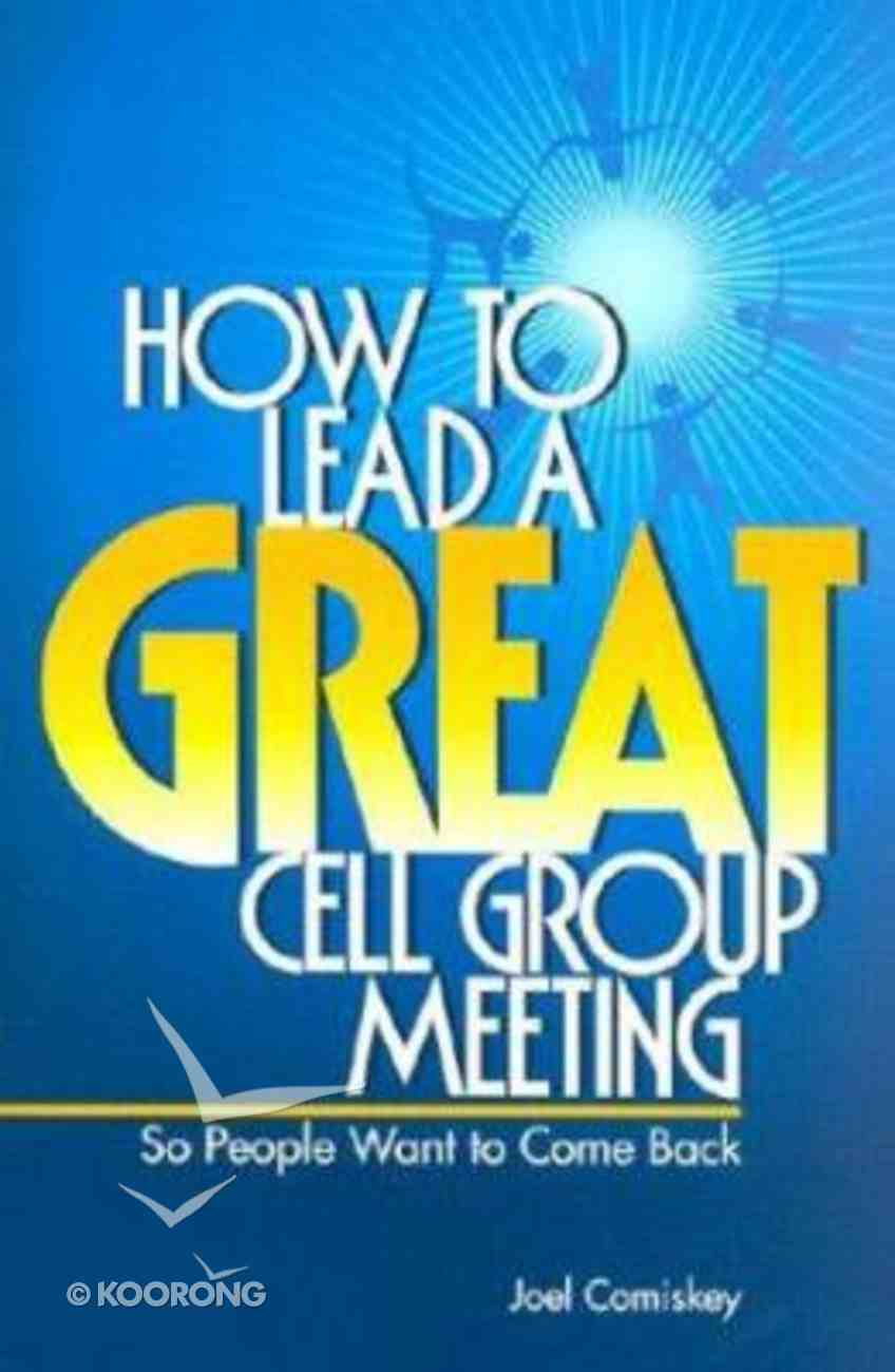 How to Lead a Great Cell Group Meeting Paperback