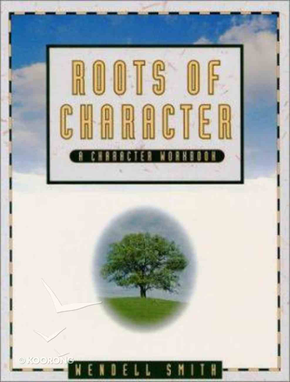 Roots of Character (Student's Manual) Paperback