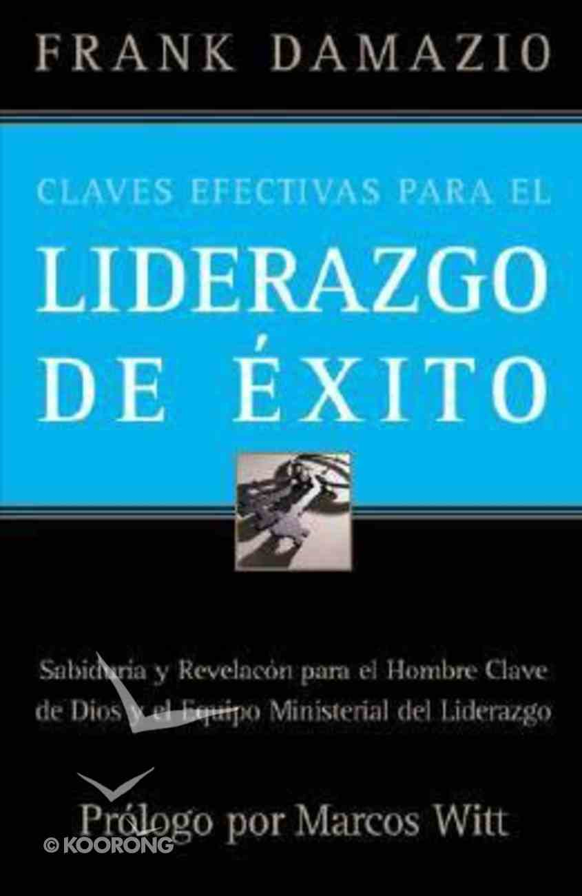 Claves Efectivas Para El Liderazgo De Exito (Effective Keys To Successful Leadership) Paperback